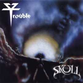 Trouble ‎– The Skull