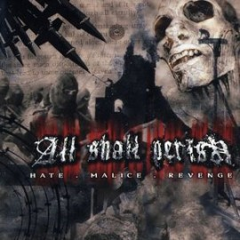 All Shall Perish – Hate.Malice.Revenge
