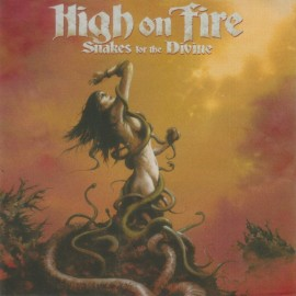 High On Fire ‎– Snakes For The Divine