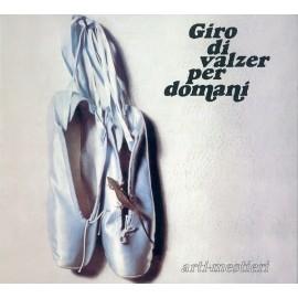 Arti & Mestieri – Giro Di Valzer Per Domani (Digipack)