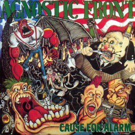 Agnostic Front ‎– Cause For Alarm