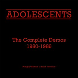Adolescents (The) – The Complete Demos (1980-1986)
