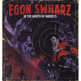 Egon Swharz - In The Mouth Of Madness (Slim Digipack)