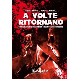 A Volte Ritornano - Guida Alle Saghe Dell'Horror Cinematografico Moderno