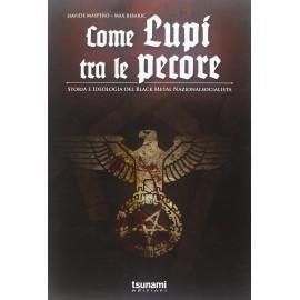 Come Lupi Tra Le Pecore. Storia E Ideologia Del Black Metal Nazionalsocialista