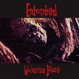 "Entombed - Wolverine Blues (Vinile 12"")"