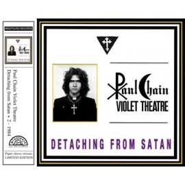 Paul Chain Violet Theatre - Detaching From Satan (Papersleeve)