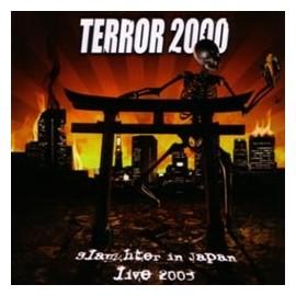 Terror 2000 - Slaughter In Japan: Live 2003