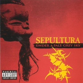 Sepultura ‎– Under A Pale Grey Sky (2 Cd)