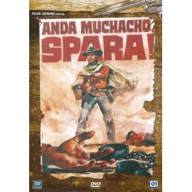 Anda Muchacho, Spara!