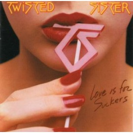Twisted Sister ‎– Love Is For Suckers