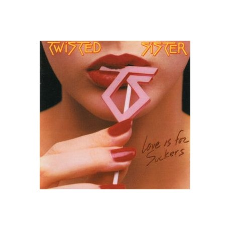 Twisted Sister – Love Is For Suckers