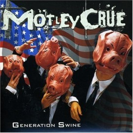 Mötley Crüe ‎– Generation Swine
