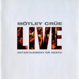 Mötley Crüe ‎– Live : Entertainment Or Death (2 Cd)