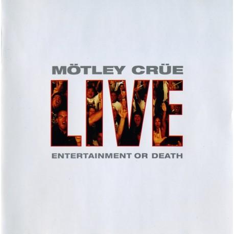 Mötley Crüe – Live : Entertainment Or Death (2 Cd)