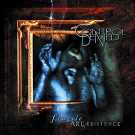 Control Denied ‎– The Fragile Art Of Existence