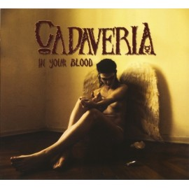 Cadaveria ‎– In Your Blood (Digipack)