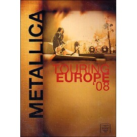 Metallica – Touring Europe '08