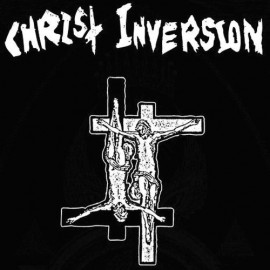 Christ Inversion ‎– Christ Inversion
