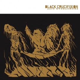 Black Crucifixion ‎– Promethean Gift