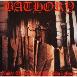 Bathory ‎– Under The Sign Of The Black Mark