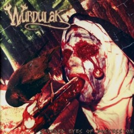 Wurdulak ‎– Severed Eyes Of Possession