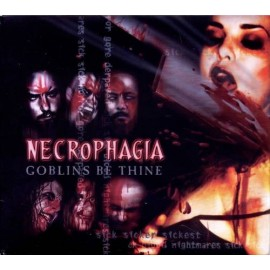 Necrophagia ‎– Goblins Be Thine EP (Digipack)