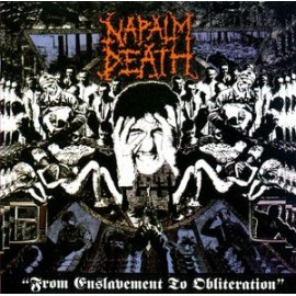 Napalm Death ‎– From Enslavement To Obliteration