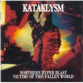 Kataklysm – Northern Hyper Blast / Victims Of This Fallen World