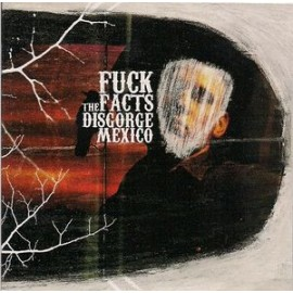Fuck The Facts ‎– Disgorge Mexico