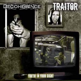 Decoherence / Traitor - You're in Your Sight