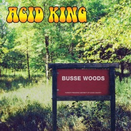 Acid King ‎– Busse Woods