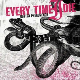 Every Time I Die ‎– Gutter Phenomenon