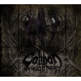 Caliban ‎– Say Hello To Tragedy (Digipack)