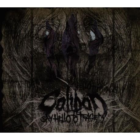 Caliban – Say Hello To Tragedy (Digipack)