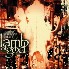 Lamb Of God ‎– As The Palaces Burn