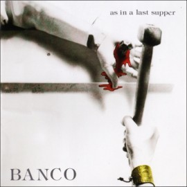 Banco Del Mutuo Soccorso ‎– As In A Last Supper