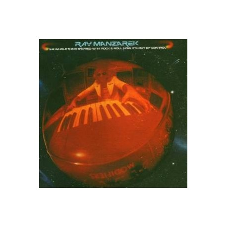 Ray Manzarek – The Whole Thing Started With Rock & Roll Now It's Out Of Control