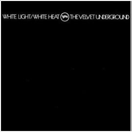 Velvet Underground (The) – White Light / White Heat