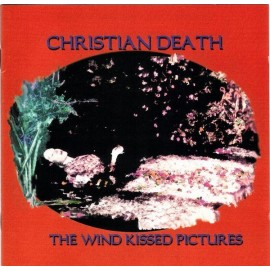 Christian Death ‎– The Wind Kissed Pictures