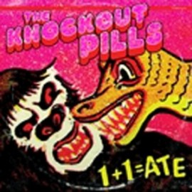 Knockout Pills ‎(The) – 1 + 1 Ate