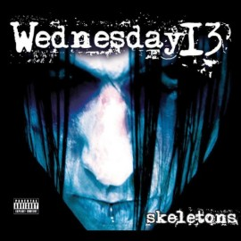 Wednesday 13 ‎– Skeletons