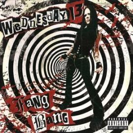 Wednesday 13 – Fang Bang