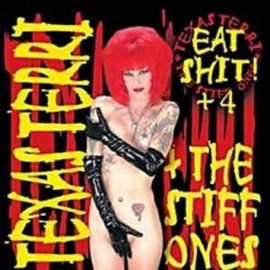 Texas Terry & The Stiff Ones ‎– Eat Shit!