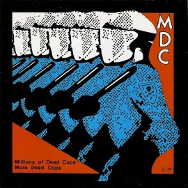 MDC ‎– Millions Of Dead Cops / More Dead Cops