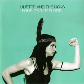 Juliette And The Licks ‎– Four On The Floor