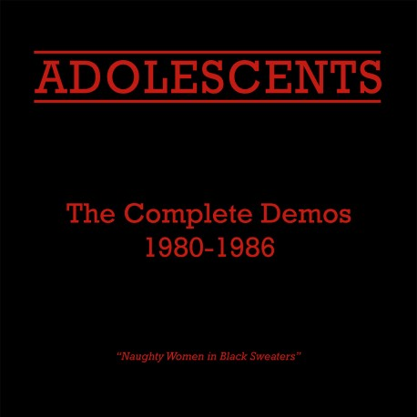 Adolescents (The) ‎– The Complete Demos (1980-1986)