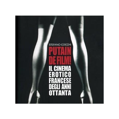 Putain De Film! - Il Cinema Erotico Francese Degli Anni Ottanta