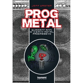 Prog Metal - Quarant'anni Di Heavy Metal Progressivo
