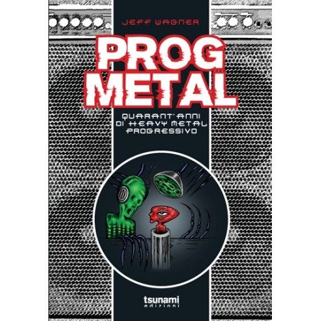 Prog Metal - Quarant'anni Di Heavy Metal Progressivo
